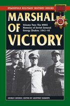 Marshal Of Victory: The Wwii Memoirs Of Soviet General Georgy Zhukov, 1941-1945
