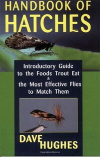 Handbook Of Hatches: Introductory Guide To The Foods Trout Eat & The Most Effective Flies To Match…