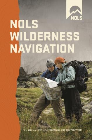 Nols Wilderness Navigation by Gene Trantham