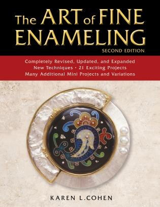 The Art Of Fine Enameling by Karen L. Cohen