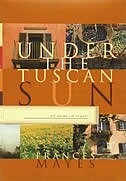 Book Under The Tuscan Sun: At Home in Italy by Frances Mayes