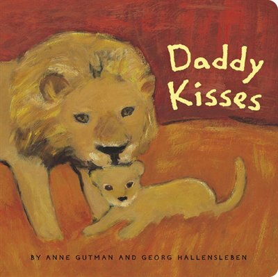 Daddy Kisses by Anne Gutman