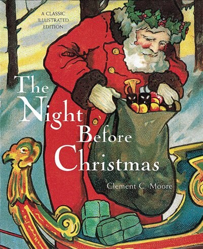 The Night before Christmas: A Classic Illustrated Edition by Clement C. Moore