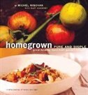 Book Homegrown Pure and Simple: Great Healthy Food From Garden To Table by Susie Cushner