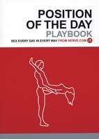 Position of the Day Playbook: Sex Every Day In Every Way (bachelorette Gifts, Adult Humor Books…