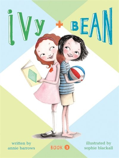 Ivy & Bean , Book 1 (ivy And Bean Books, Books For Elementary School): Book 1 by Annie Barrows