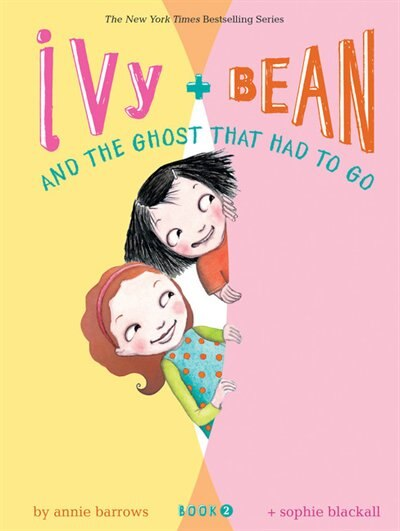 Ivy And Bean And The Ghost That Had To Go (book 2): Book 2 (best Friends Books For Kids, Elementary School Books, Early Chapter Books) de Annie Barrows