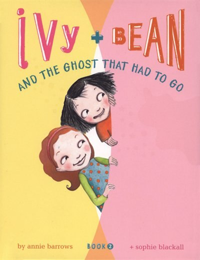 Ivy + Bean - Book 2: The Ghost That Had To Go (books For Kids, Top Children's Books For Families, Early Reader Books) de Annie Barrows