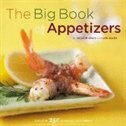 The Big Book Of Appetizers: More Than 250 Recipes For Any Occasion by Meredith Deeds