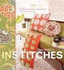 Amy Butler's In Stitches: More Than 25 Simple and Stylish Sewing Projects by Amy Butler