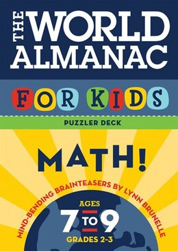 Book The World Almanac for Kids Puzzler Deck Math!: Mind-Bending Brainteasers, Ages 7-9, Grades 2-3 by Lynn Brunelle