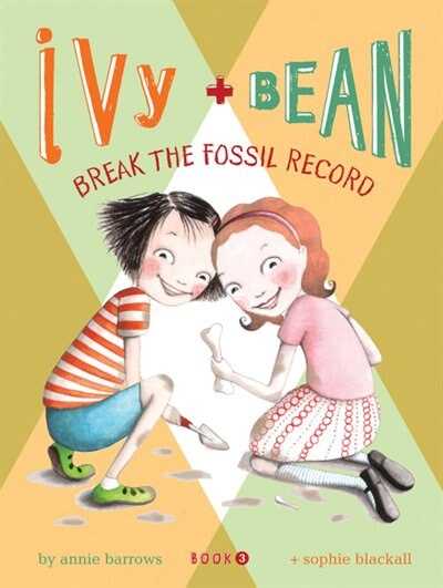 Ivy And Bean: Break The Fossil Record - Book 3: (best Friends Books For Kids, Elementary School Books, Early Chapter Books) de Annie Barrows