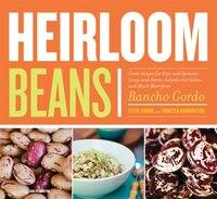 Heirloom Beans: Recipes from Rancho Gordo