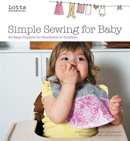 Book Lotta Jansdotter's Simple Sewing for Baby: 20 Easy Projects for Newborns to Toddlers by Lotta Jansdotter
