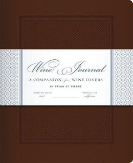 Book Wine Journal by Brian St. Pierre