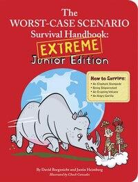 Worst-Case Scenario Survival Handbook: Extreme Junior Edition