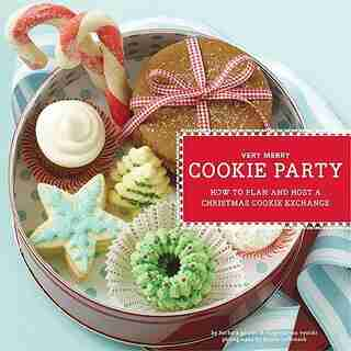 Very Merry Cookie Party: How to Plan and Host a Christmas Cookie Exchange by Virginia Van Vynckt