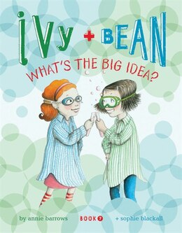 Book Ivy and Bean What's the Big Idea?: Book 7 by Annie Barrows