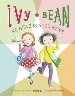 Book Ivy and Bean No News Is Good News: Book 8 by Annie Barrows