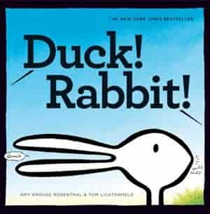 Duck! Rabbit!: (bunny Books, Read Aloud Family Books, Books For Young Children) by Amy Krouse Rosenthal