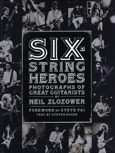 dda8b64f42f Six-String Heroes  Photographs of Great Guitarists by Neil Zlozower ...