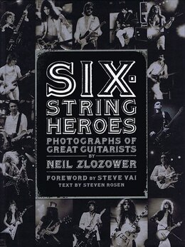 Book Six-String Heroes: Photographs of Great Guitarists by Neil Zlozower