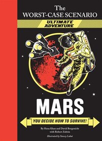 The Worst-case Scenario: Mars (an Ultimate Adventure Novel): You Decide How to Survive!