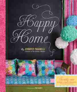 Happy Home: Twenty-One Sewing and Craft Profects to Pretty Up Your Home by Jennifer Paganelli