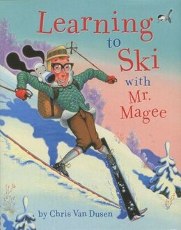 Book Learning to Ski With Mr. Magee by Chris Van Dusen
