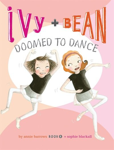 Ivy And Bean Doomed To Dance (book 6): (best Friends Books For Kids, Elementary School Books, Early Chapter Books) de Annie Barrows