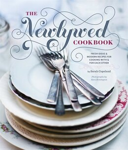 Book Newlywed Cookbook: Fresh Ideas & Modern Recipes for Cooking with & for Each Other by Sarah Copeland