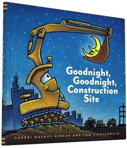 Book Goodnight, Goodnight, Construction Site by Sherri Duskey Rinker