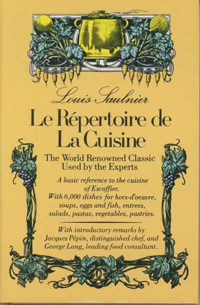 Le Repertoire de La Cuisine: The World Renowned Classic Used by the Experts de Lewis Saulnier
