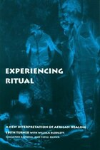 Experiencing Ritual: A New Interpretation of African Healing