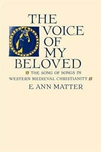 Voice of My Beloved: The Song of Songs in Western Medieval Christianity