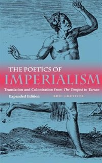 The Poetics Of Imperialism: Translation And Colonization From The Tempest To Tarzan