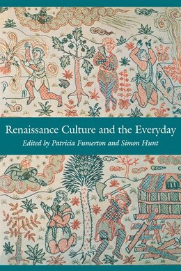 Book Renaissance Culture and the Everyday by Patricia Fumerton