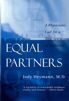 Equal Partners: A Physician's Call For A New Spirit Of Medicine
