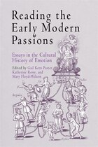 Reading The Early Modern Passions: Essays In The Cultural History Of Emotion