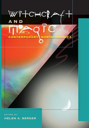 Witchcraft and Magic: Contemporary North America by Helen A. Berger