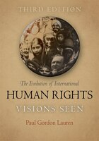 Evolution of International Human Rights: Visions Seen