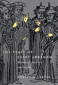 The Feast Of Saint Abraham: Medieval Millenarians And The Jews