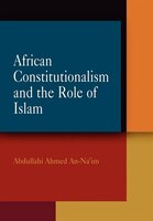 African Constitutionalism And The Contingent Role Of Islam