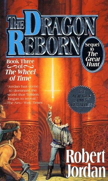 The Dragon Reborn: Book Three of 'The Wheel of Time' by Robert Jordan