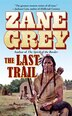The Last Trail: Stories Of The Ohio Frontier by Zane Grey