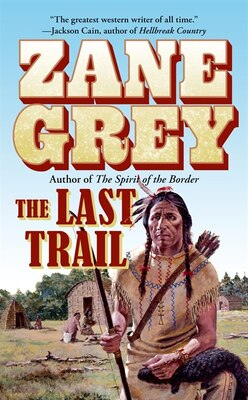 Book The Last Trail by Zane Grey