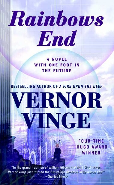 Rainbows End: A Novel With One Foot In The Future by Vernor Vinge