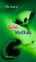 Book The Book Of Gins and Vodkas: A Complete Guide by Bob Emmons