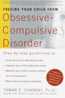 Freeing Your Child from Obsessive-Compulsive Disorder: A Powerful, Practical Program For Parents Of…