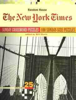 The New York Times Sunday Crossword Puzzles, Volume 25 de Will Shortz